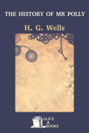 The History of Mr Polly de H. G. Wells
