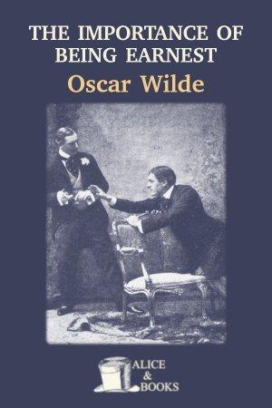 The Importance of Being Earnest de Oscar Wilde
