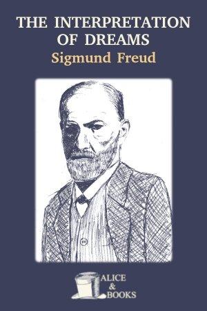 The Interpretation of Dreams de Sigmund Freud