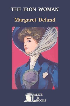 The Iron Woman de Margaret Deland