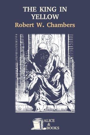 The King in Yellow de Robert W. Chambers
