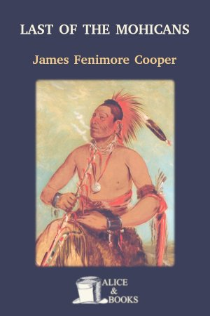 The Last of the Mohicans de James Fenimore Cooper