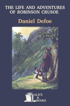 The Life and Adventures of Robinson Crusoe de Daniel Defoe