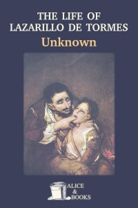 The Life of Lazarillo de Tormes by Unknown