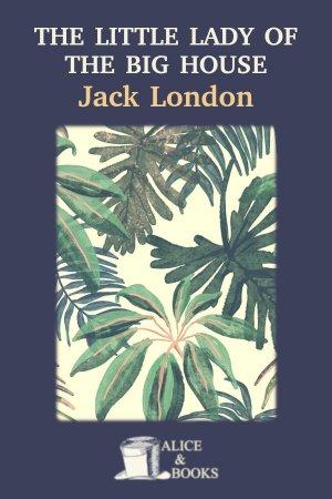 The Little Lady of the Big House de Jack London