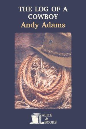 The Log of a Cowboy de Andy Adams