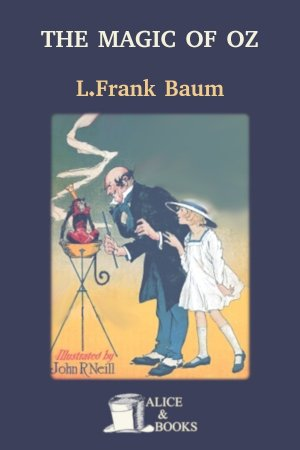 The Magic of Oz de L. Frank Baum