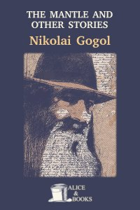 The Mantle, and Other Stories by Nikolai Gogol