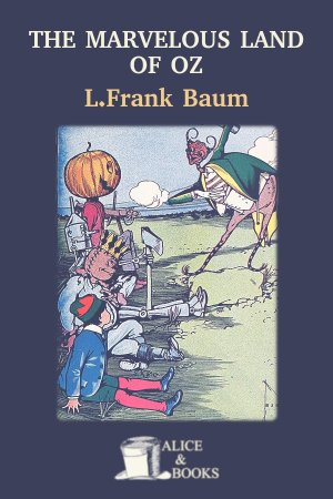 The Marvelous Land of Oz de L. Frank Baum
