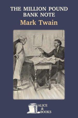The Million Pound Bank Note de Mark Twain