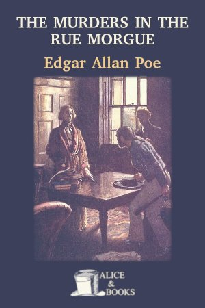 The Murders in the Rue Morgue de Edgar Allan Poe