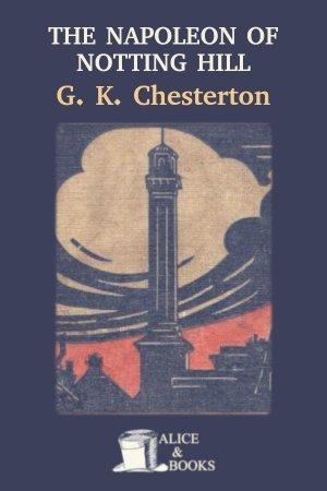 The Napoleon of Notting Hill de G. K. Chesterton