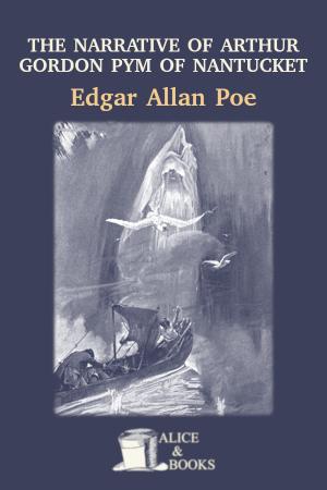 The Narrative of Gordon Arthur Pym of Nantucket de Edgar Allan Poe