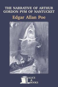 The Narrative of Gordon Arthur Pym of Nantucket by Edgar Allan Poe