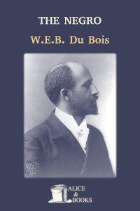 The Negro by W. E. B. Du Bois