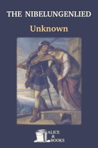 The Nibelungenlied by Unknown