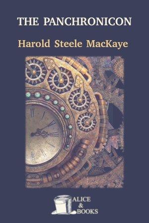 The Panchronicon de Harold Steele Mackaye