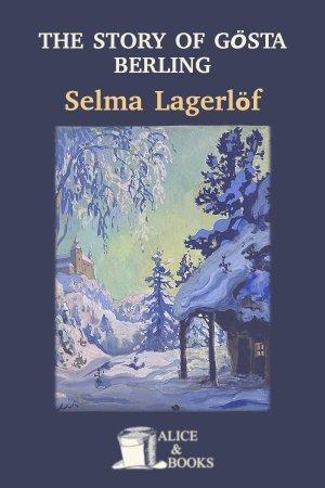 The Story of Gösta Berling de Selma Lagerlöf