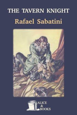 The Tavern Knight de Rafael Sabatini