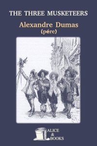 The Three Musketeers by Alexandre Dumas (père)