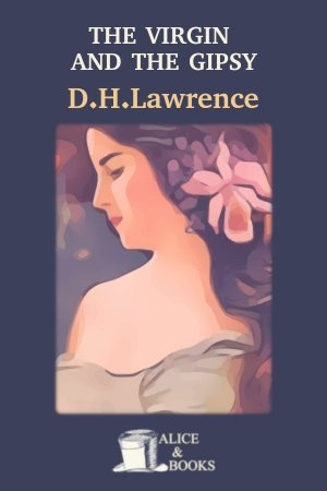 The Virgin and the Gipsy de D. H. Lawrence