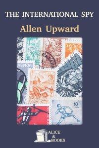 The international spy by Allen Upward