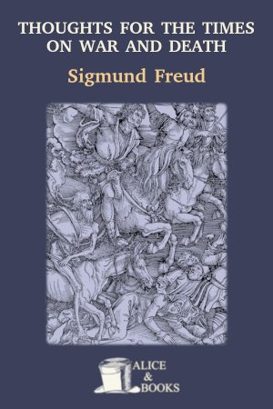 Thoughts for the Times on War and Death de Sigmund Freud