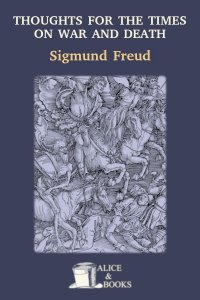 Thoughts for the Times on War and Death by Sigmund Freud