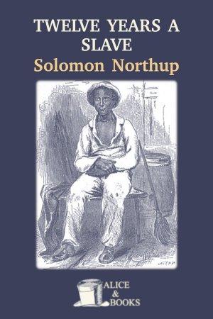 Twelve Years a Slave de Solomon Northup
