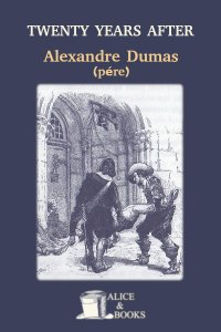 Twenty Years After by Alexandre Dumas (père)