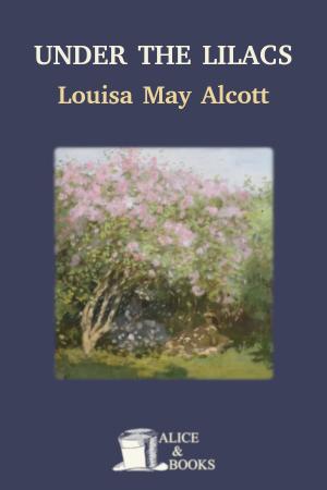 Under the Lilacs de Louisa May Alcott