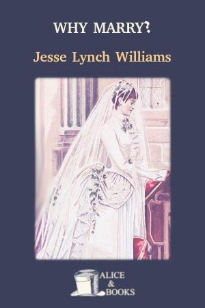 Why Marry? de Jesse Lynch Williams